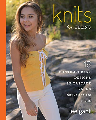 Knits for Teens: 16 Contemporary Designs in Cascade Yarns for Junior Sizes 3 to 15 ()