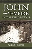 img - for John and Empire: Initial Explorations book / textbook / text book