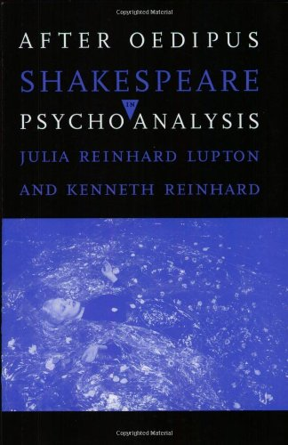 After Oedipus: Shakespeare in Psychoanalysis