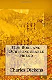 Our Bore and Our Honourable Friend, Charles Dickens, 1495466876