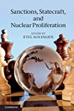 Sanctions, Statecraft, and Nuclear Proliferation : Sanctions, Inducements, and Collective Action, , 1107010446