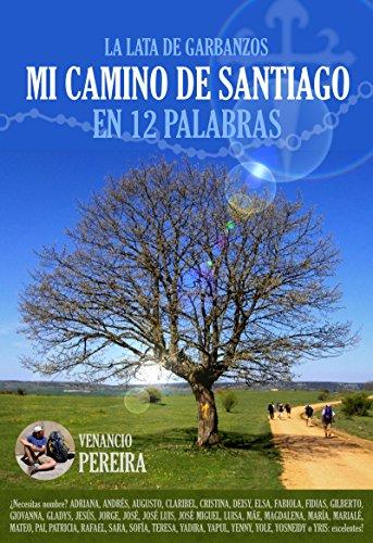 MI CAMINO DE SANTIAGO: En 12 palabras (La lata de Garbanzos) (Spanish