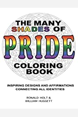The Many Shades of PRIDE Coloring Book: Inspiring Designs and Affirmations Connecting All Identities Paperback