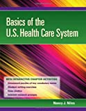 Basics Of The U.S. Health Care System 1st Edition