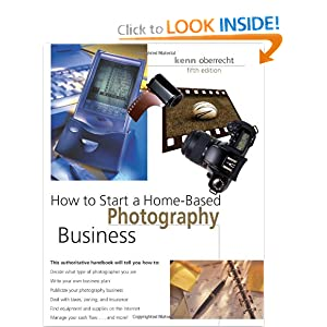 How to Start a Home-Based Photography Business, 5th (Home-Based Business Series) Kenn Oberrecht