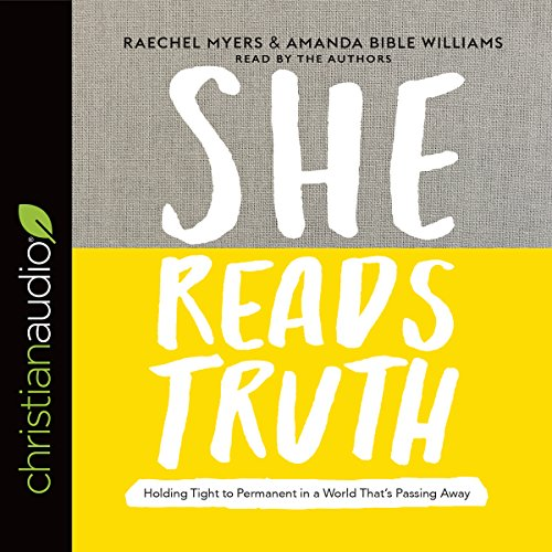 She Reads Truth: Holding Tight to Permanent in a World That's Passing Away Audiobook [Free Download by Trial] thumbnail