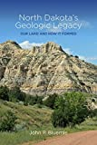 North Dakota s Geologic Legacy