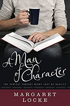 A Man of Character (Magic of Love Book 1) by [Locke, Margaret]