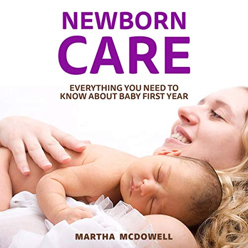 Pdf Parenting Newborn Care: Everything You Need to Know About Baby First Year: Pregnancy and Newborn Care, Book 3