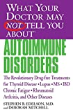 What Your Doctor May Not Tell You About(TM): Autoimmune Disorders: The Revolutionary Drug-free Treatments for Thyroid Disease, Lupus, MS, IBD, Chronic ... Doctor May Not Tell You About...(Paperback))