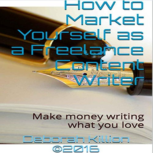 Buy cheap how market yourself freelance content writer make money writing what you love