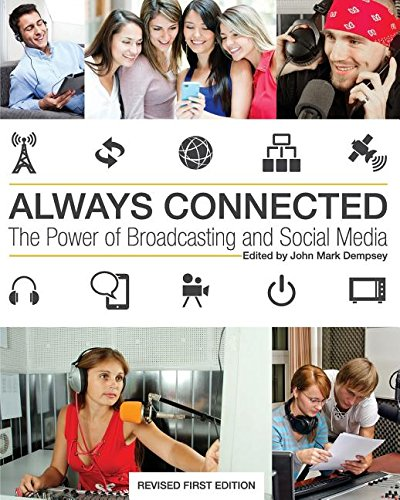 Always Connected: The Power of Broadcasting and Social Media