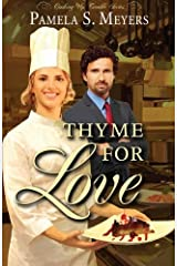 Thyme for Love (Cooking Up Trouble) (Volume 1) by Pamela S Meyers (2015-07-21) Paperback
