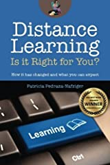 Distance Learning: Is it Right for You?: How it has changed, and what you can expect. (Volume 1) by Patricia Pedraza-Nafziger (2013-10-08) Mass Market Paperback