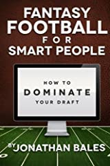 Fantasy Football for Smart People: How to Dominate Your Draft Paperback