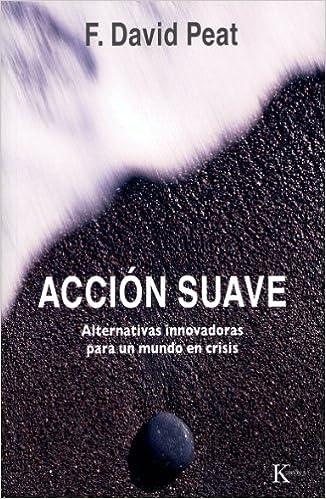 Acción suave: Alternativas innovadoras para un mundo en