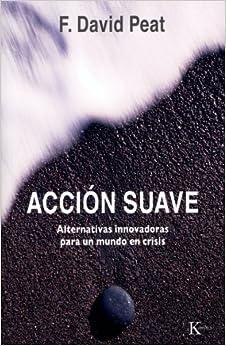 Book Accion Suave: Alternativas Innovadoras Para un Mundo en Crisis (Ensayo)