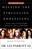 Helping the Struggling Adolescent : A Guide to Thirty-six Common Problems for Counselors, Pastors and Youth Workers