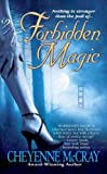 Front cover for the book Forbidden Magic by Cheyenne McCray