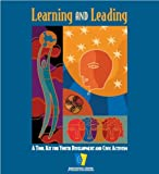 Learning and Leading: A Tool Kit for Youth Development and Civic Activism