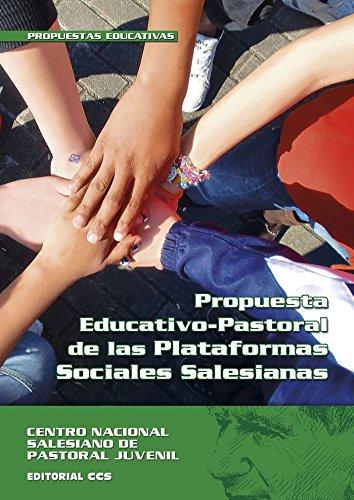 Propuesta Educativo-Pastoral de las Plataformas Sociales Salesianas Documentos salesianos: Amazon.es: Centro Nacional Salesiano de Pastoral Juvenil: Libros