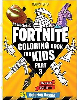 Fortnite Coloring Book Part 3 Unofficial Fortnite Coloring Book