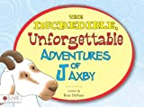 The Incredible, Unforgettable Adventures of Jaxby, Rose DeNaro, 1617778257