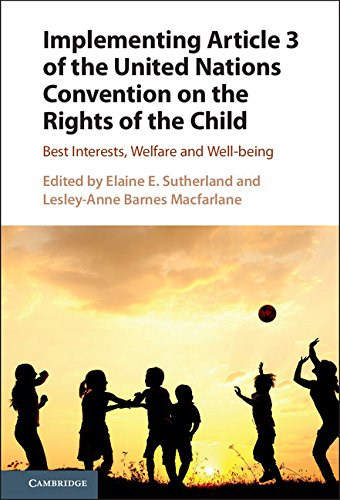 Implementing Article 3 of the United Nations Convention on the Rights of the Child: Best Interests, Welfare and Well-being