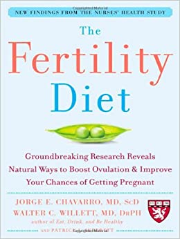 The Fertility Diet: Groundbreaking Research Reveals Natural Ways to Boost Ovulation and Improve Your Chances of Getting: Groundbreaking Research ... and Improve Your Chances of Getting Pregnant