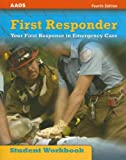 img - for First Responder: Your First Response in Emergency Care Student Workbook book / textbook / text book