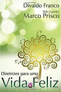 Diretrizes para uma Vida Feliz (Portuguese Edition)