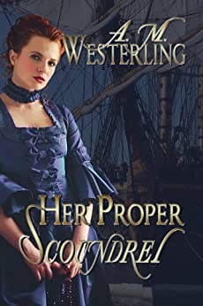 Her Proper Scoundrel by [Westerling, A.M. ]