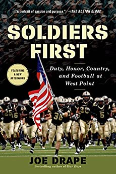 Soldiers First: Duty, Honor, Country, and Football at West Point by [Drape, Joe]