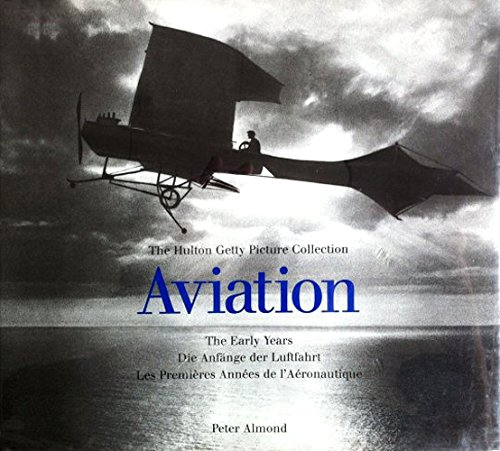 Aviation: The Early Years: The Hutton Getty Picture Collection (Early Years (Konemann))