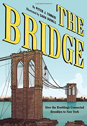 The Bridge: How the Roeblings Connected Brooklyn to New York cover