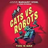 Cats Vs. Robots: This Is War