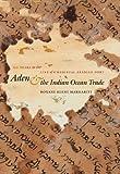 Aden and the Indian Ocean Trade, Roxani Eleni Margariti, 0807830763