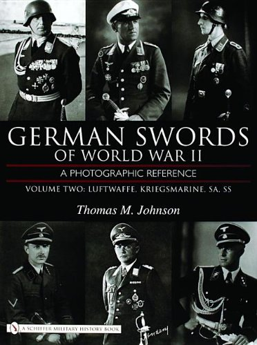 German Swords of World War II - a Photographic Reference: Volume Two: Luftwaffe, Kriegsmarine, SA, SS ()