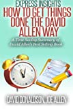 img - for Express Insights: How to Get Things Done -The David Allen Way: A Time Saving Summary of David Allen's Best Selling Book book / textbook / text book