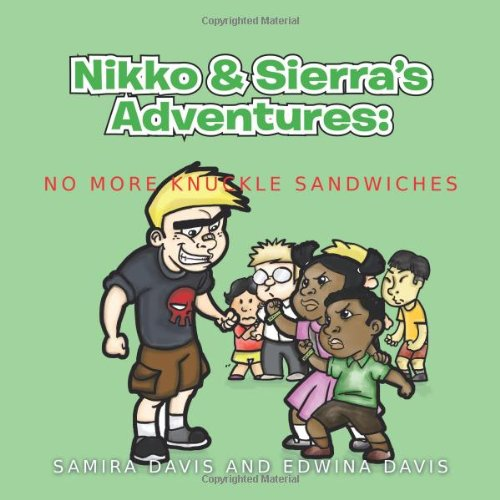 Nikko & Sierra's Adventures: No More Knuckle Sandwiches pdf epub