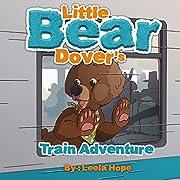 Books for kids: Little Bear Dover's Train Adventure (beginner books for kids 2-4)