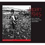 Japan 1945: A U.S. Marine's Photographs from Ground Zero
