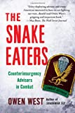 The Snake Eaters: Counterinsurgency Advisors in Combat