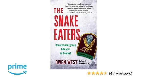 Amazon com: The Snake Eaters: Counterinsurgency Advisors in