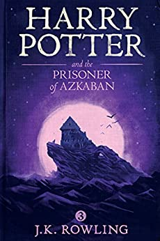 Harry Potter and the Prisoner of Azkaban by [Rowling, J.K.]