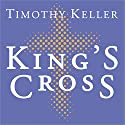 King's Cross: The Story of the World in the Life of Jesus Audiobook by Timothy Keller Narrated by Lloyd James