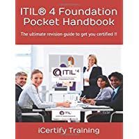 ITIL® 4 Foundation Pocket Handbook: The ultimate revision guide to get you certified !!