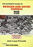 img - for The Authentic Guide to Russian and Soviet Cameras by Jean Loup Princelle (1995-05-02) book / textbook / text book