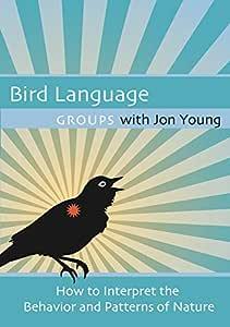 Bird Language Groups with Jon Young