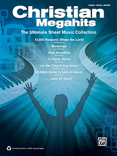Christian Megahits -- The Ultimate Sheet Music Collection: -